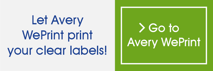 Order your clear labels with Avery WePrint
